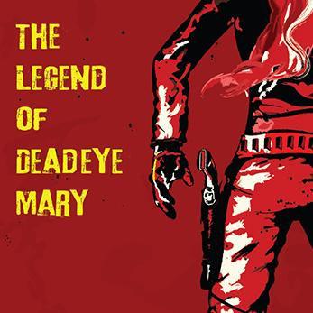 The Legend of Deadeye Mary