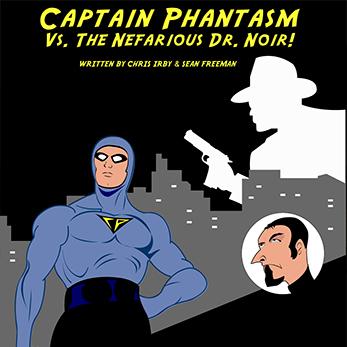 Captain Phantasm vs. The Nefarious Dr. Noir